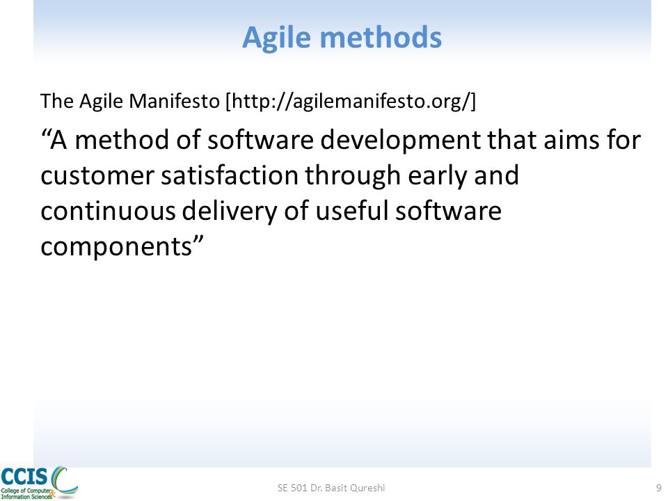 Agile methods The Agile Manifesto [http://agilemanifesto.org/]